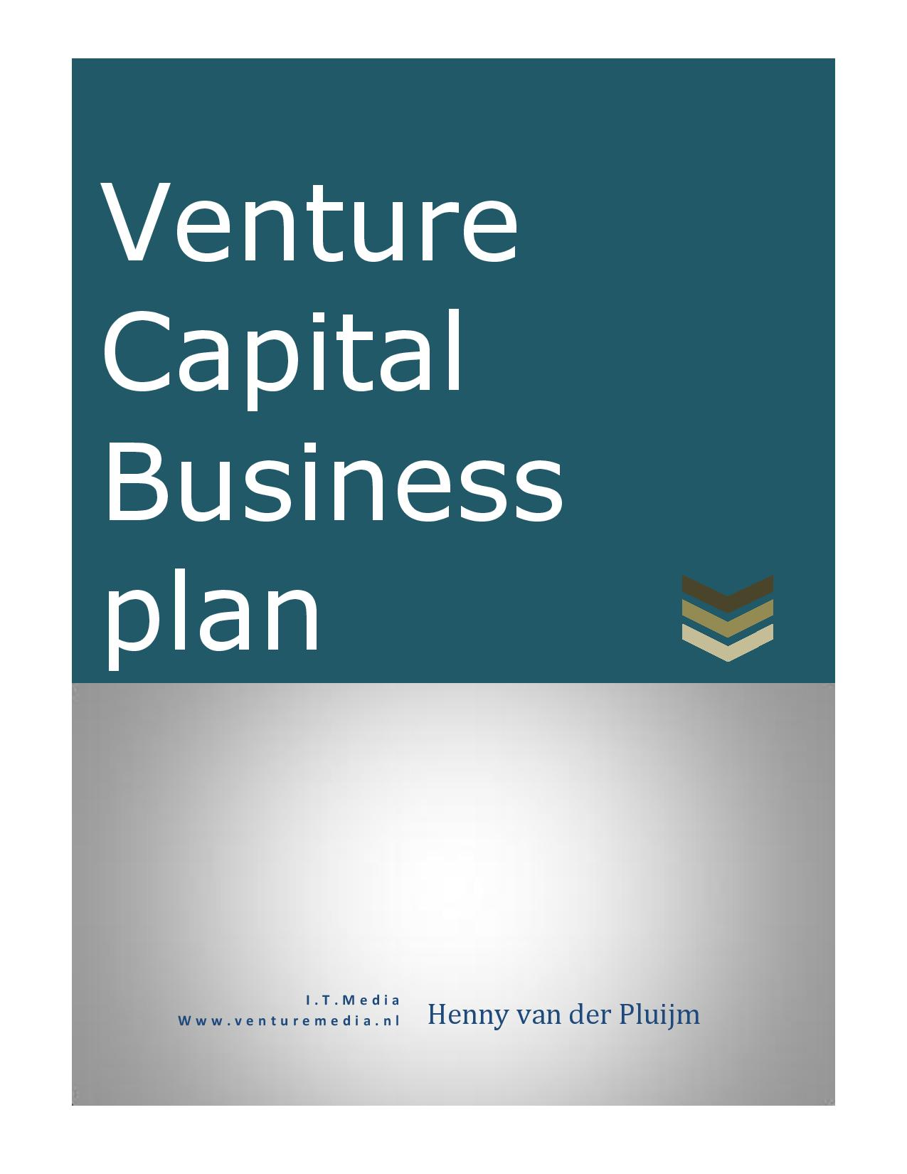 venture capital business plan Venture capital business plan outline  a strong, compelling business plan is typically the cornerstone of raising money for a new venture and/or subsequent funding rounds.